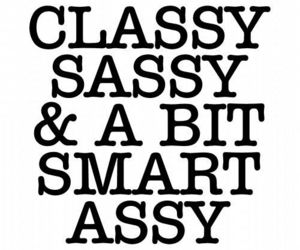 quotes, sassy, and classy image
