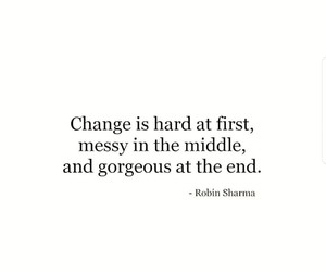 quotes, change, and gorgeous image