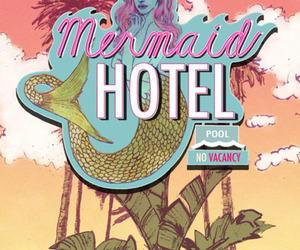 mermaid, lana del rey, and hotel image