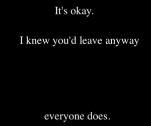quotes, leave, and sad image