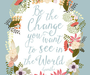 quotes, flowers, and change image
