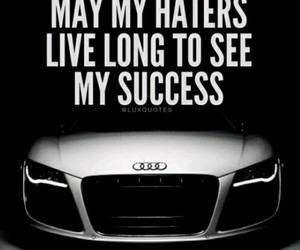 alive, success, and haters image