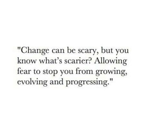 change, evolving, and fear image