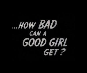 bad, good girl, and good image