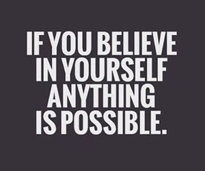 believe, motivation, and quotes image