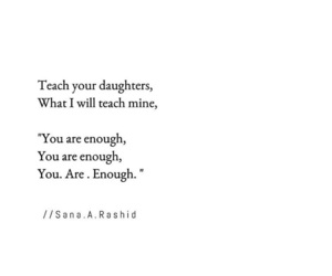 daughters, teach, and you are enough image