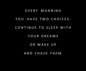 Dream, quotes, and morning image