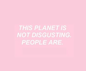 disgusting, planet, and quote image