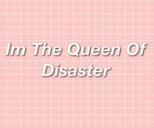 pink, Queen, and disaster image
