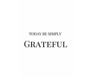 quotes, grateful, and simply image