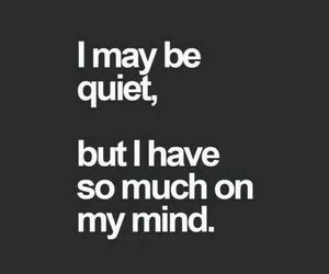 quotes, quiet, and mind image