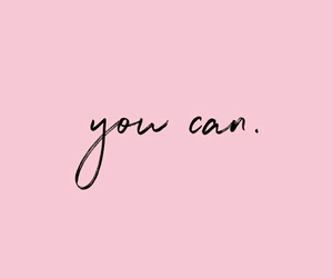 pink, quotes, and you can image