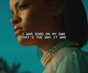 rihanna, quotes, and needed me image