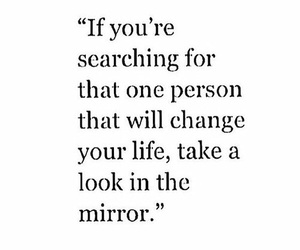quotes, life, and mirror image