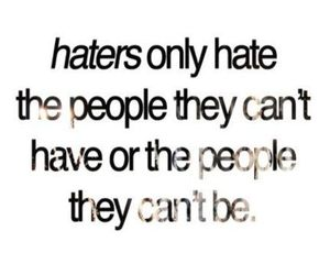 quotes, haters, and true image