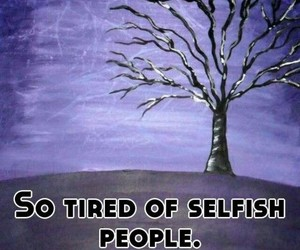 people, quotes, and selfish image