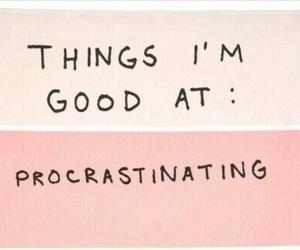 quotes, pink, and procrastinate image