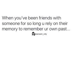 memory, friends, and remember when image