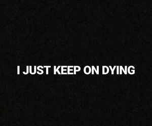 depressed, quotes, and dying image