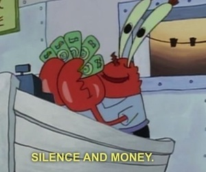 money, silence, and spongebob image
