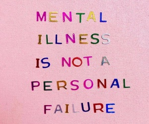 quotes, mental health, and mental illness image