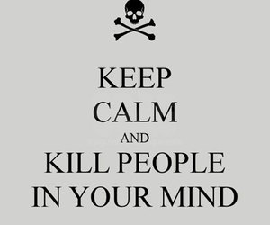 funny, keep calm, and kill image