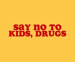 drugs, yellow, and quotes image