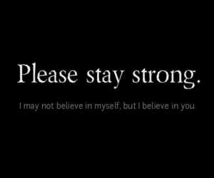believe, stay strong, and quotes image