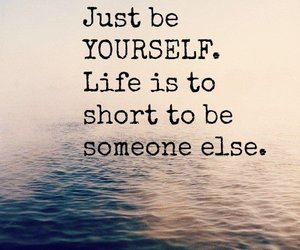 life, quotes, and be yourself image