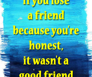 honest, quotes, and friendship quotes image