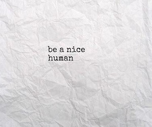 quotes, human, and nice image