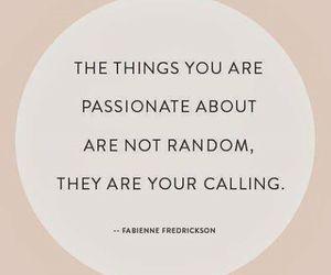 calling, passion, and random image