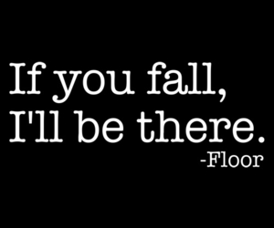 floor, quotes, and funny image