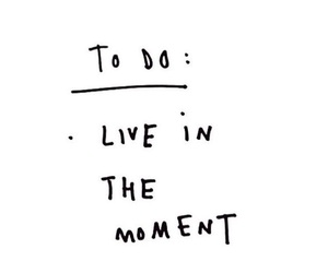 black and white, moment, and quotes image