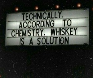 whiskey, chemistry, and quotes image
