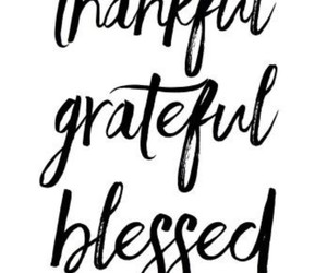 blessed, thankful, and quote image