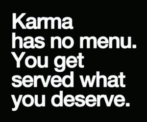 karma, deserve, and quotes image