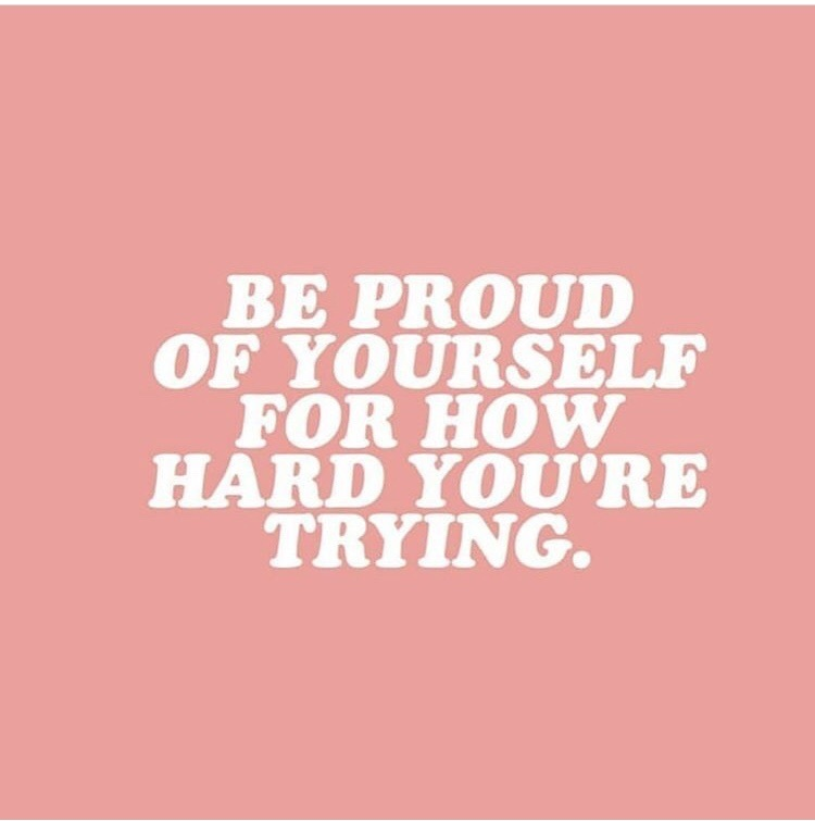 be proud!! stay positive, things will get better😊 follow my ...