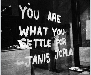 quotes, janis joplin, and settle image