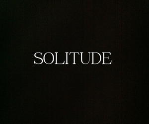 solitude, quotes, and words image