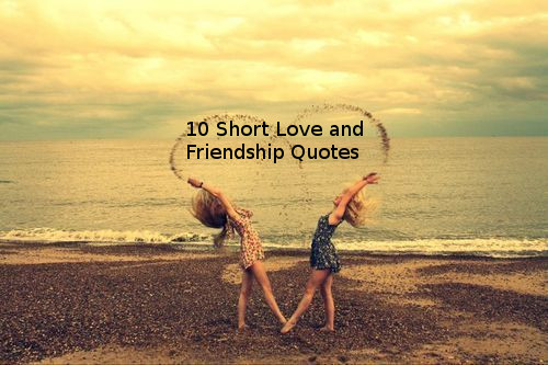 10 Short Love and Friendship Quotes on We Heart It