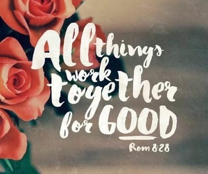 god, bible verse, and rom 8:28 image