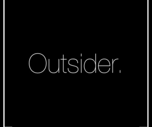 outsider, sayings, and thoughts image
