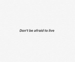 afraid, alive, and dare image