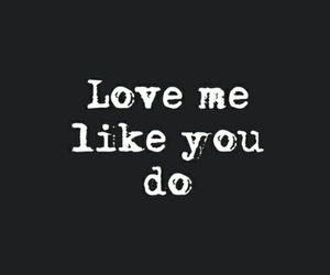 1000 Images About Love Me Like You Do Trending On We Heart It
