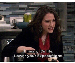 quotes, life, and 2 broke girls image