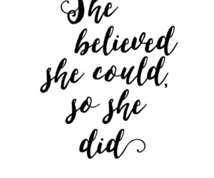 believed she could and so she dif image