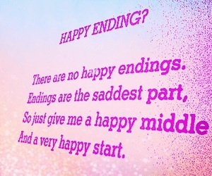 quotes, no happy endings, and endings are saddest part image