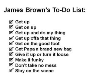 get up, james brown, and to do list image