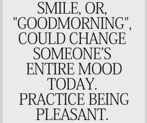smile, change, and good morning image